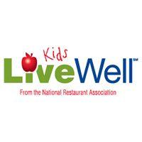 "National Restaurant Association's ""Kids LiveWell"" Initiative Quadruples to Include 96 Restaurant Brands"
