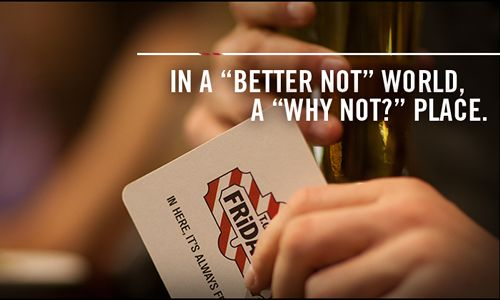 "T.G.I. Friday's Turns ""Better Not"" into ""Why Not"" in New Marketing Campaign"