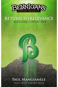 Bennigan's Return to Relevance…Bleeding Green 25/8