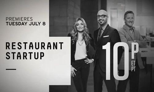 CNBC Announces July 8 Premiere for Original Series, 'Restaurant Startup'