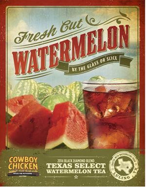 Cowboy Chicken Debuts Exclusive 2014 Black Diamond Watermelon Tea Blend with Partner Texas Select Beverage Company