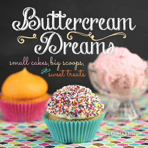 Celebrating Childhood Novelties, Smallcakes Founder Jeff Martin to Release First Cookbook, Buttercream Dreams