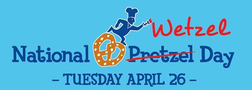 Wetzel's Pretzels Announces Second Annual National Wetzel Day Celebration
