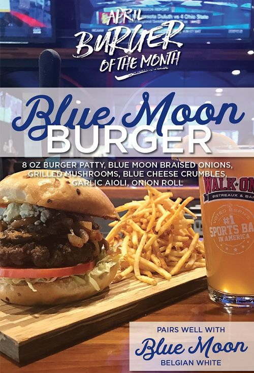 Walk-On's Adds Blue Moon Burger to April's Menu