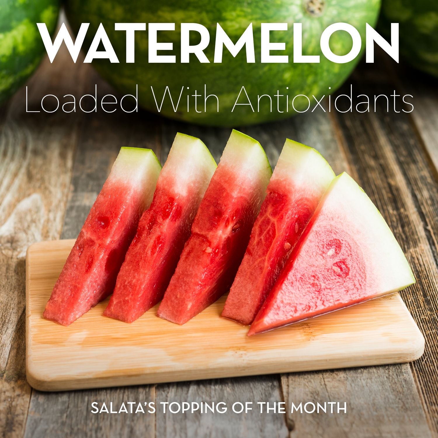 Salata Adds Watermelon To July's Toppings Lineup