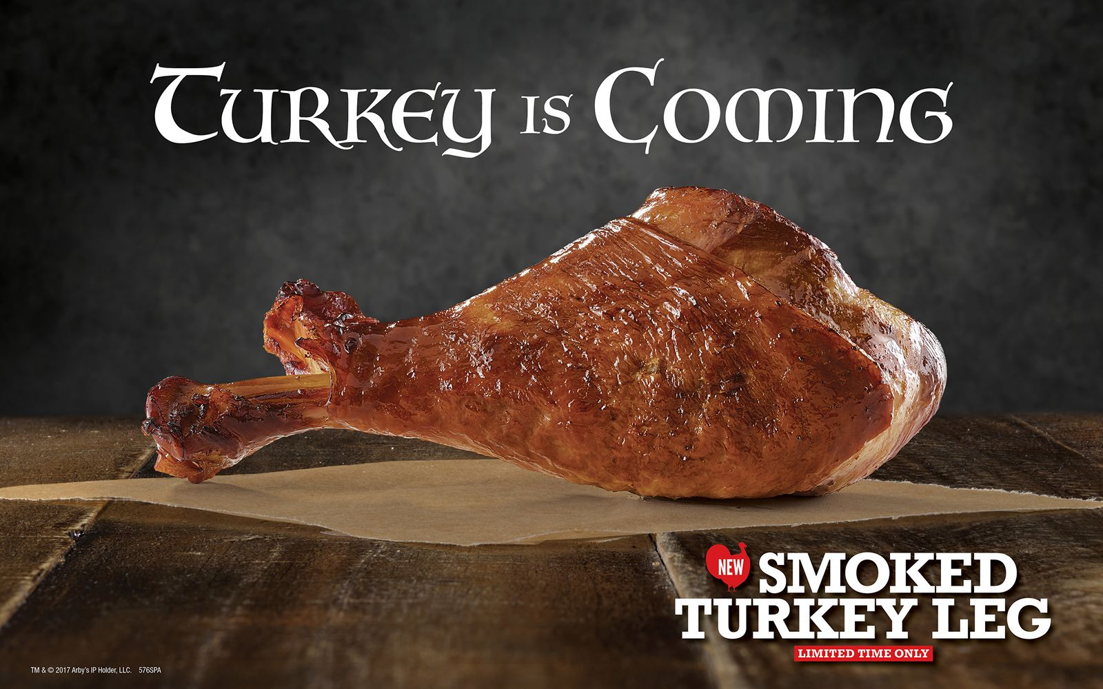 Turkey Is Coming - Arby's Casts Smoked Turkey Legs Upon the Kingdom