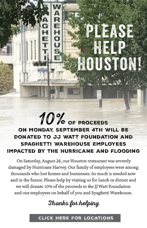 Spaghetti Warehouse Hosting Fundraiser on Labor Day Sept. 4th Donating 10 Percent of Proceeds to JJ Watt Foundation & Spaghetti Warehouse Houston Employees Impacted by Hurricane Flooding