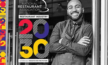 National Restaurant Association Unveils its Restaurant Industry 2030 Report