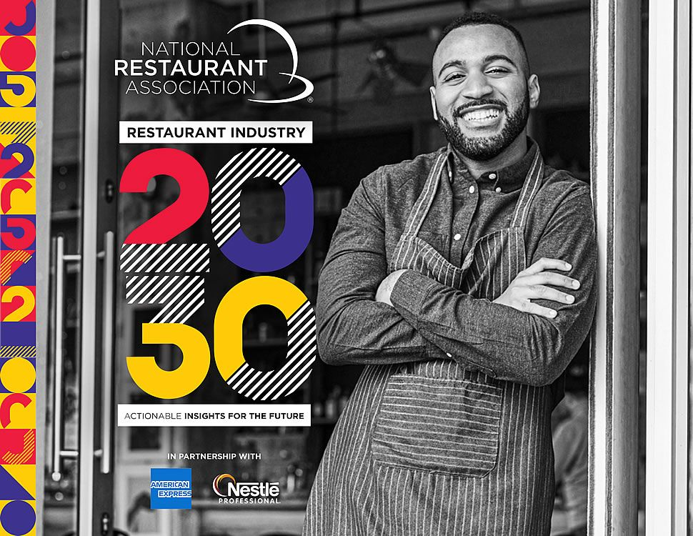 National Restaurant Association Unveils its Restaurant Industry 2030 Report
