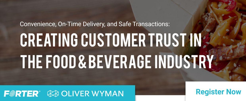 Creating Customer Trust in the Food & Beverage Industry - June 4 Webinar
