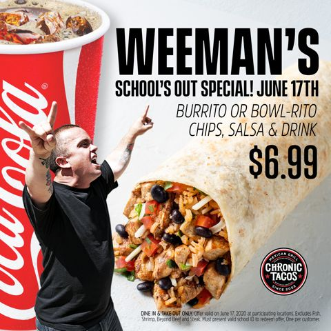 Weeman Celebrates With Chronic Tacos for a School's Out Special
