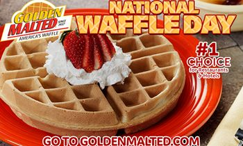 Celebrate National Waffle Day with America's Favorite Waffles – Golden Malted is the #1 Choice