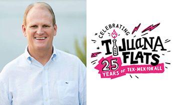 Tijuana Flats CEO, Brian Wright, Bringing Fresh Ideas to the Brand