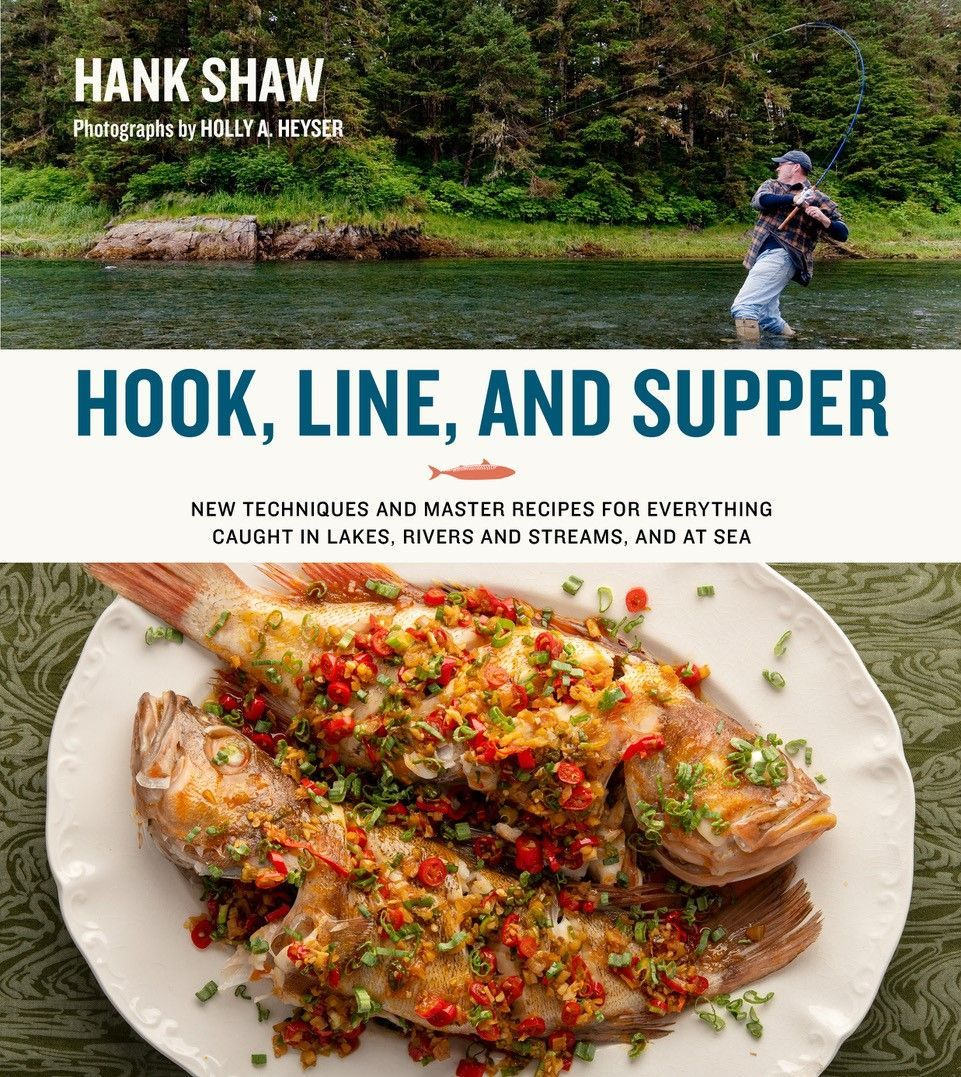 Award-Winning Chef and Wild Foods Expert Hank Shaw Releases Anticipated New Fish and Seafood Cookbook Hook, Line, and Supper