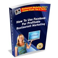 """How to Use Facebook For Profitable Restaurant Marketing"" Report Released by RestaurantMarketingGuru.com"