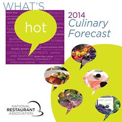 What's Hot Culinary Forecast Predicts Locally Sourced Food as Top Restaurant Menu Trend of 2014