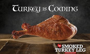 Turkey Is Coming – Arby's Casts Smoked Turkey Legs Upon the Kingdom
