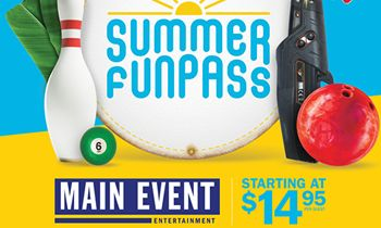 Create FUN Memories This Summer at Main Event Entertainment