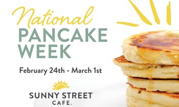 Sunny Street Café Celebrates National Pancake Week Feb 24 – Mar 1