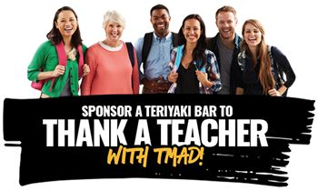 Teriyaki Madness Is Thanking Teachers With Free Teriyaki