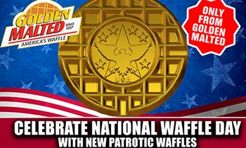 Celebrate National Waffle Day with Patriotic Waffles – Only from Golden Malted