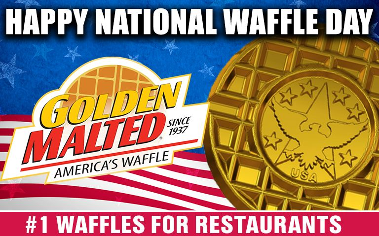 Happy National Waffle Day! Celebrate with Golden Malted - America's #1 Waffle