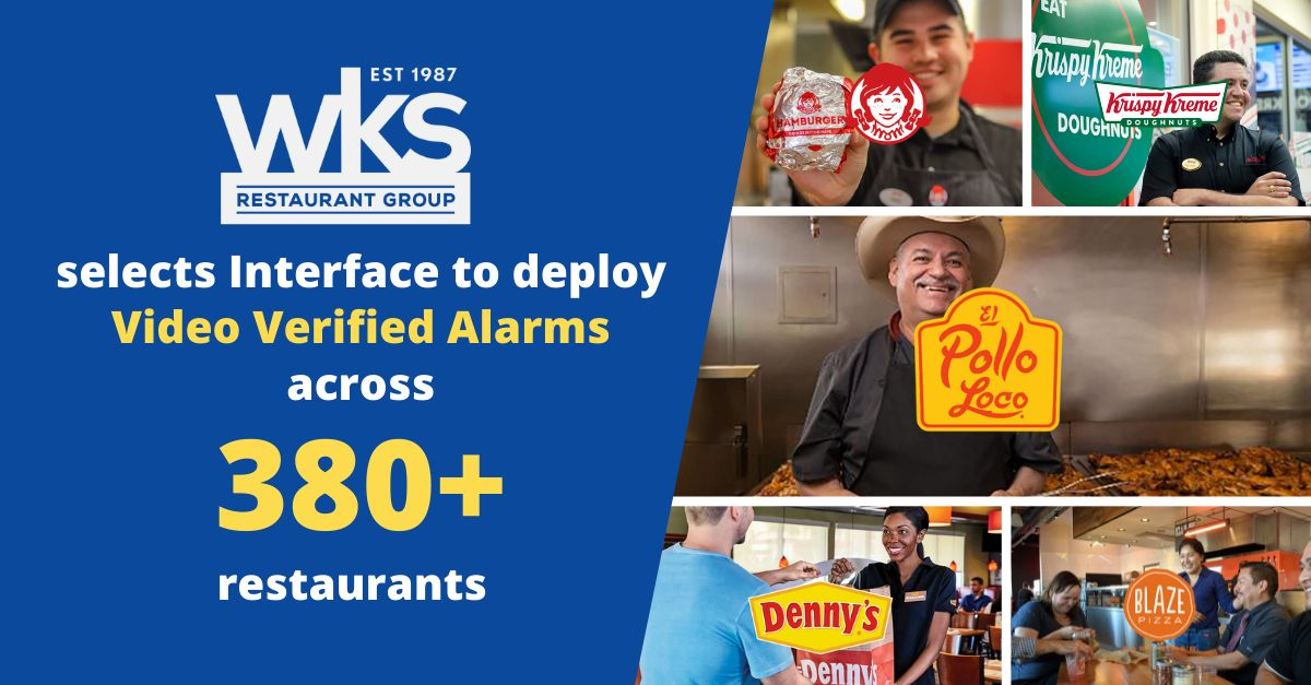 WKS Restaurant Group Selects Interface to Deploy Video Verified Alarms Across their 380+ Restaurants